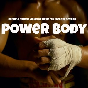 Power Body - Running Fitness Workout Music for Exercise Session, Electro Techno Dance Sounds