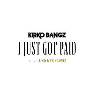 Got Paid (feat. E-40 & TK Kravitz)