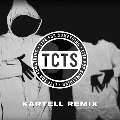 Live For Something - Kartell Remix