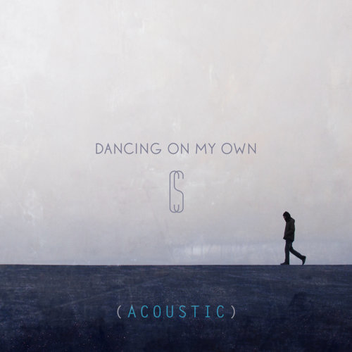 Dancing On My Own - Acoustic