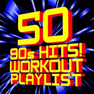 50 90s Hits! Workout Playlist