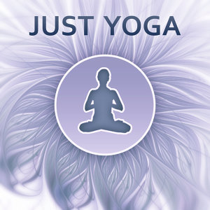 Just Yoga – Most Spiritual, Soothing Sounds for Yoga Practise, Feel Inner Peace with Meditation Music