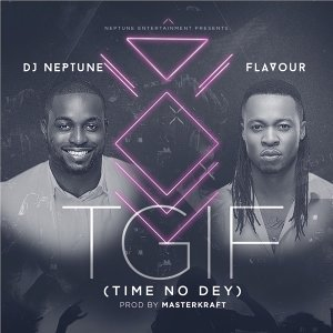TGIF - Time no dey