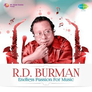 R.D.Burman: Endless Passion for Music