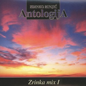 Zrinka Mix 1, Zdenko Runjić: Antologija