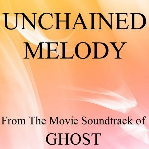 Unchained Melody - From the Movie Soundtrack of Ghost