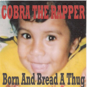 Born and Bread a Thug