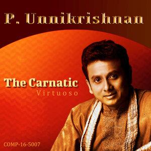 P. Unnikrishnan - The Carnatic Virtuoso