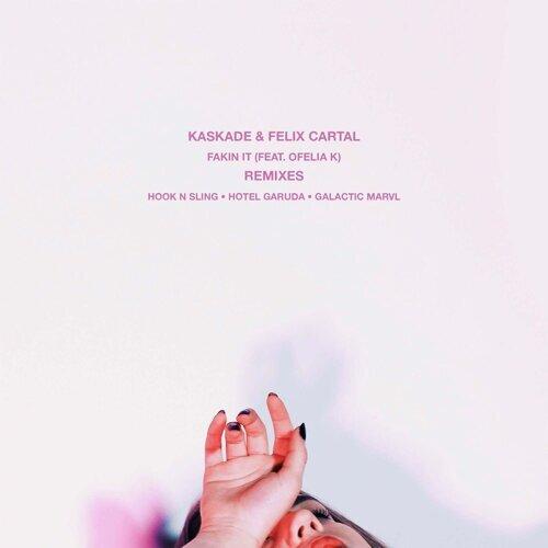 Fakin It (feat. Ofelia K) - Remixes