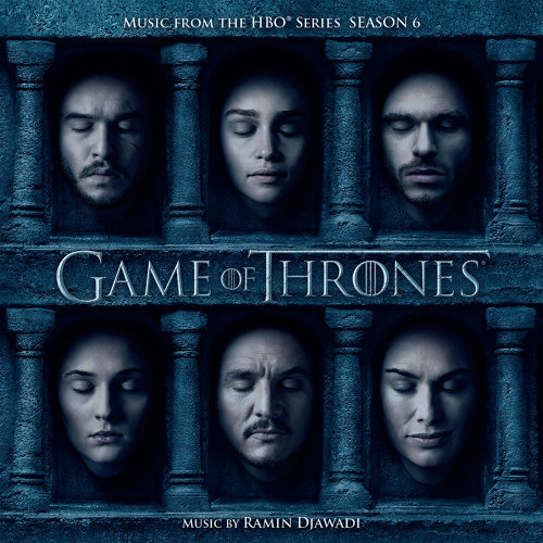 Game of Thrones (Music from the HBO® Series - Season 6) (冰與火之歌:權力遊戲第6季電視原聲帶) - Music from the HBO® Series - Season 6