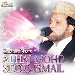 Greatest Naats of Alhaj Mohd Siddiq Ismail