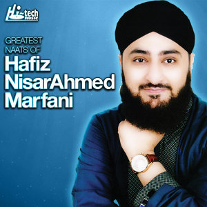 Greatest Naats of Hafiz Nisar Ahmed Marfani