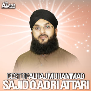 Best of Alhaj Muhammad Sajid Qadri Attari