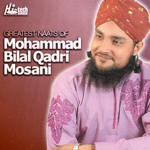 Greatest Naats of Mohammad Bilal Qadri Mosani