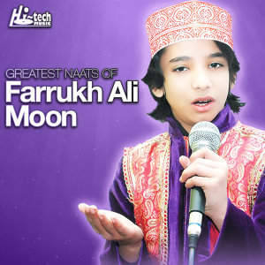 Greatest Naats of Farrukh Ali Moon