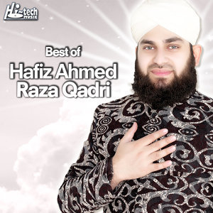Best of Hafiz Ahmed Raza Qadri
