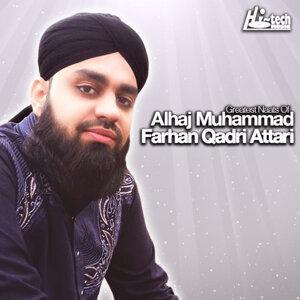 Greatest Naats of Alhaj Muhammad Farhan Qadri Attari