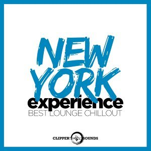 New York Experience (Best Lounge Chillout)