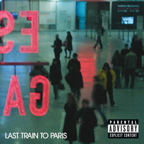 Last Train To Paris - Explicit Version