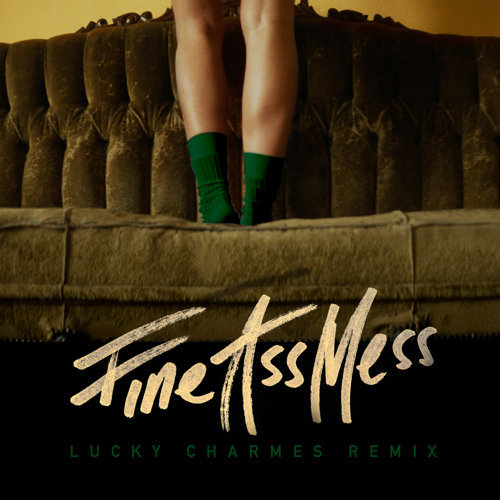 Fine Ass Mess - Lucky Charmes Extended Mix