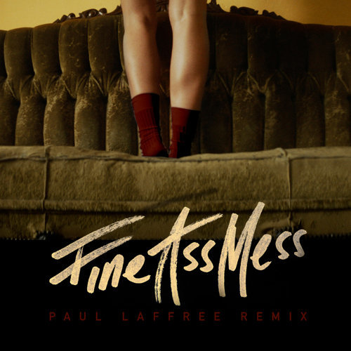 Fine Ass Mess - Paul Laffree Remix