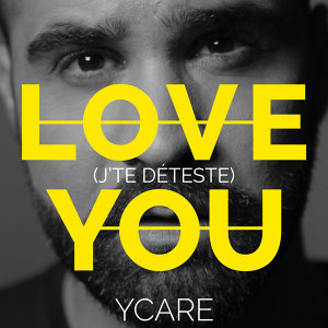 Love You (J'te déteste) - Single