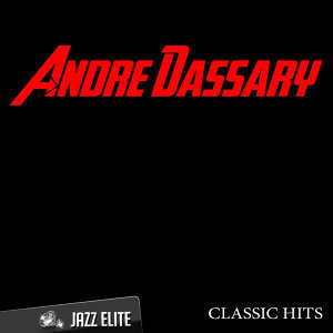 Classic Hits By Andre Dassary