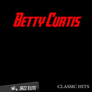 Classic Hits By Betty Curtis