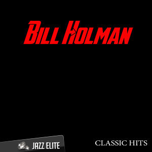 Classic Hits By Bill Holman