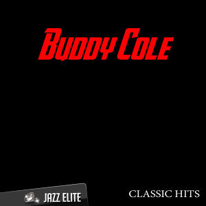 Classic Hits By Buddy Cole