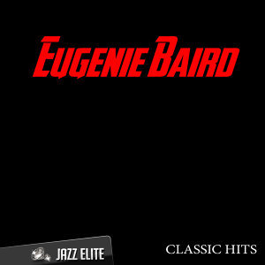 Classic Hits By Eugenie Baird