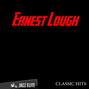 Classic Hits By Ernest Lough