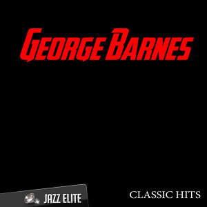 Classic Hits By George Barnes