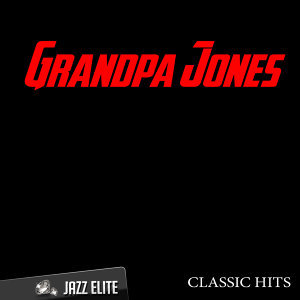 Classic Hits By Grandpa Jones