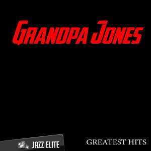 Greatest Hits By Grandpa Jones