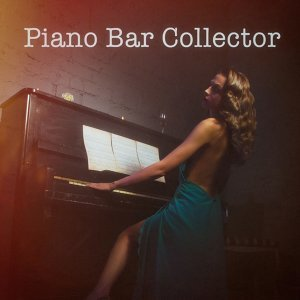 Piano Bar Collector