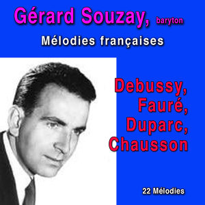Mélodies françaises: Debussy, Fauré, Duparc, Chausson