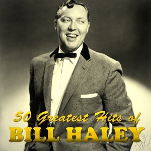50 Greatest Hits of Bill Haley