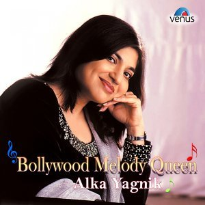 Bollywood Melody Queen - Alka Yagnik