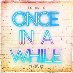Once In a While - Acoustic