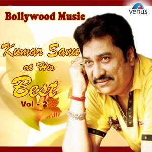 Bollywood Music - Kumar Sanu At His Best, Vol. 2