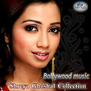 Bollywood Music - Shreya Ghoshal Collection