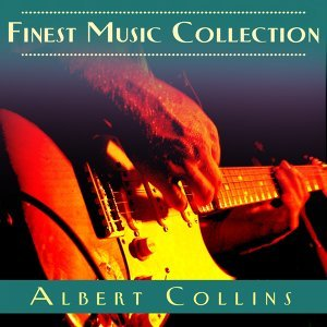 Finest Music Collection: Albert Collins