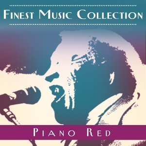 Finest Music Collection: Piano Red