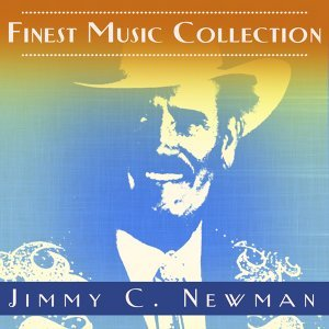 Finest Music Collection: Jimmy C. Newman
