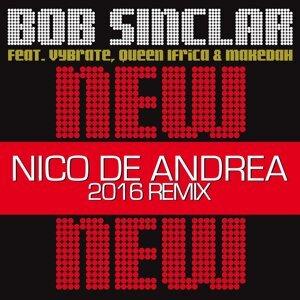 New New New - Nico De Andrea 2016 Remix