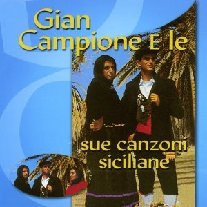 Gian campione e le sue canzoni siciliane