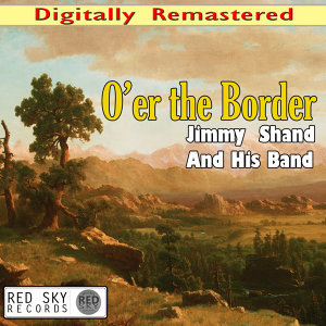 O'er the Border (Digitally Remastered)