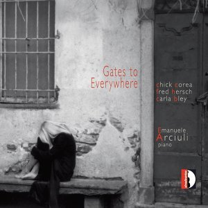 Gates to Everywhere - Music by Chick Corea, Fred Hersch, Carla Bley