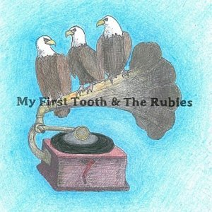 My First Tooth & the Rubies